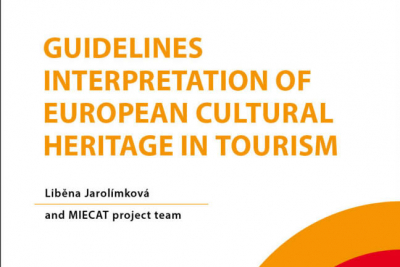 Jarolímková, L. & MIECAT project team: Guidelines. Interpretation of European Cultural Heritage in Tourism