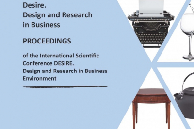 Desire. Design and Research in Business : Proceedings of the International Scientific Conference DESIRE